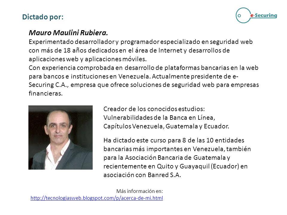 Dictado por: Mauro Maulini Rubiera. Experimentado desarrollador y programador especializado en seguridad web con más de 18 años dedicados en el área d