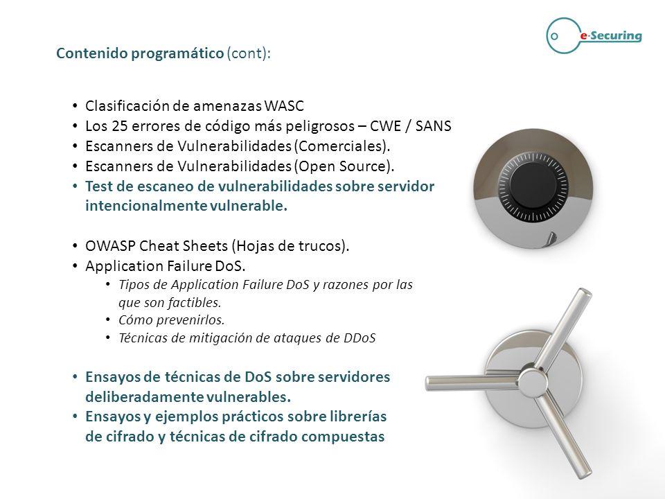 Clasificación de amenazas WASC Los 25 errores de código más peligrosos – CWE / SANS Escanners de Vulnerabilidades (Comerciales). Escanners de Vulnerab