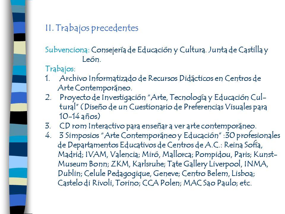 II. Trabajos precedentes Subvenciona: Consejería de Educación y Cultura. Junta de Castilla y León. Trabajos: 1.Archivo Informatizado de Recursos Didác
