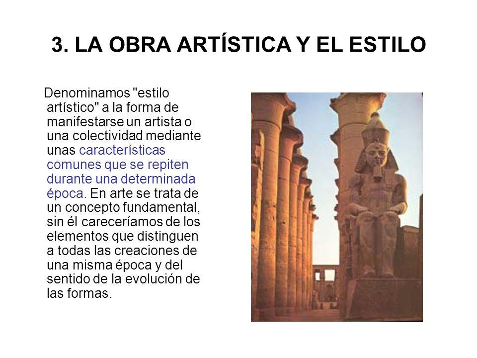 3. LA OBRA ARTÍSTICA Y EL ESTILO Denominamos