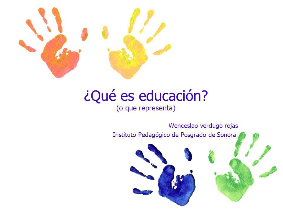 Definiciones según: Pitágoras Platón Piaget Kennedy Paulo Freire Erich Fromm Harvard Hostos Wikipedia RAE Art.