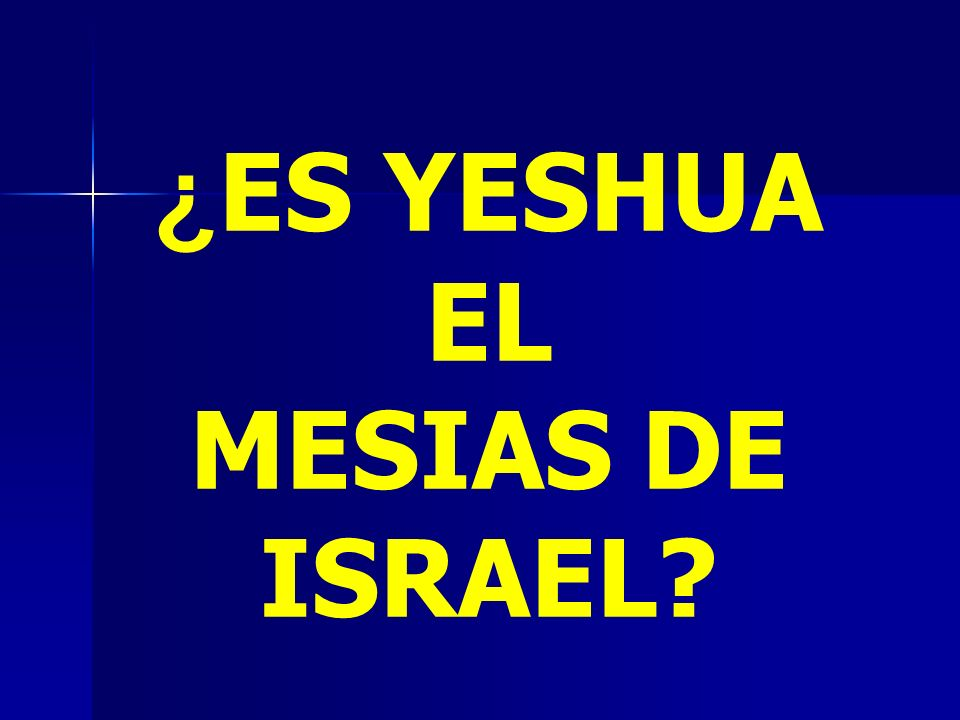 ¿ Donde nacio Yeshua.