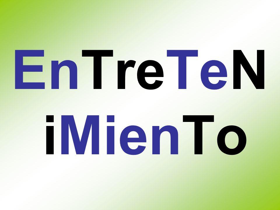 EnTreTeN iMienTo