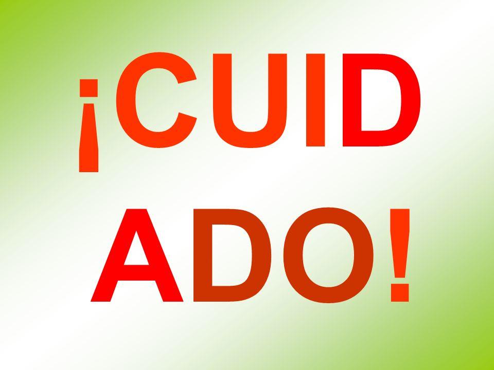 ¡CUID ADO!