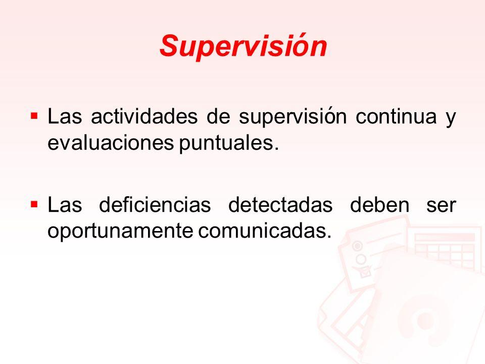 Supervisi ó n Las actividades de supervisi ó n continua y evaluaciones puntuales. Las deficiencias detectadas deben ser oportunamente comunicadas.