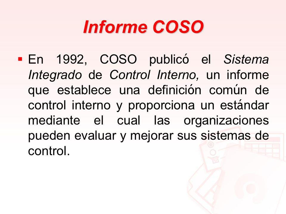 Informe COSO En 1992, COSO public ó el Sistema Integrado de Control Interno, un informe que establece una definici ó n com ú n de control interno y pr