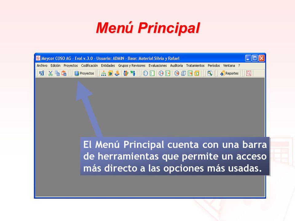 Men ú Principal El Menú Principal cuenta con una barra de herramientas que permite un acceso más directo a las opciones más usadas.