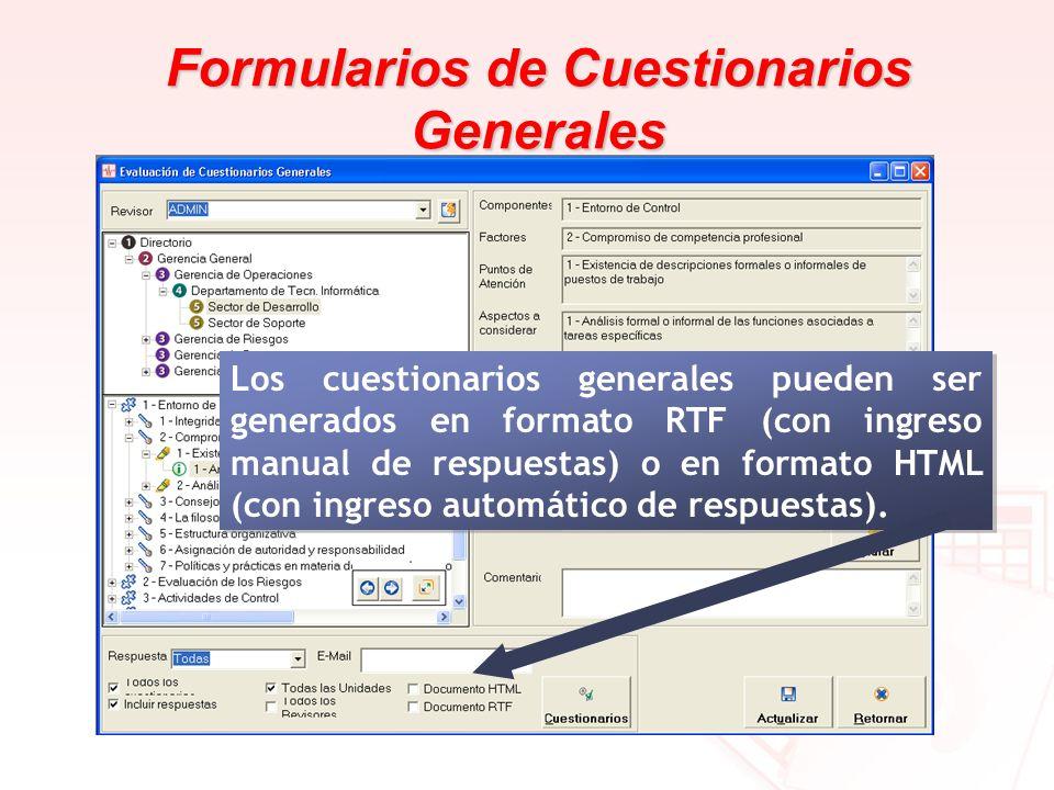 Formularios de Cuestionarios Generales Los cuestionarios generales pueden ser generados en formato RTF (con ingreso manual de respuestas) o en formato