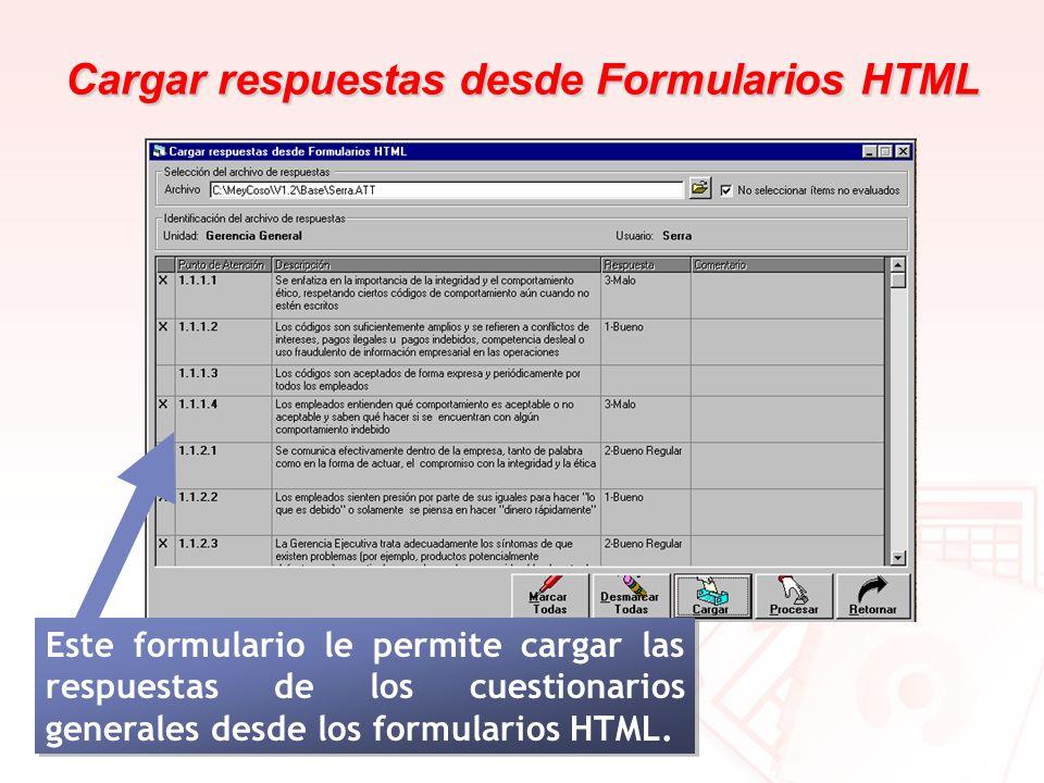Cargar respuestas desde Formularios HTML Este formulario le permite cargar las respuestas de los cuestionarios generales desde los formularios HTML.