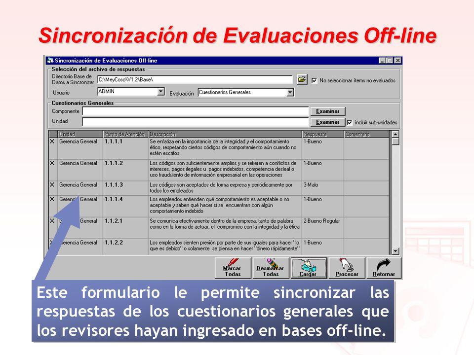 Sincronizaci ó n de Evaluaciones Off-line Este formulario le permite sincronizar las respuestas de los cuestionarios generales que los revisores hayan
