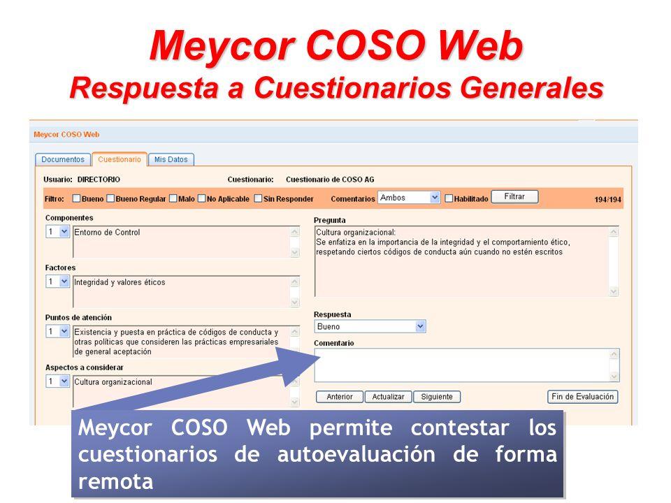 Meycor COSO Web Respuesta a Cuestionarios Generales Meycor COSO Web permite contestar los cuestionarios de autoevaluación de forma remota