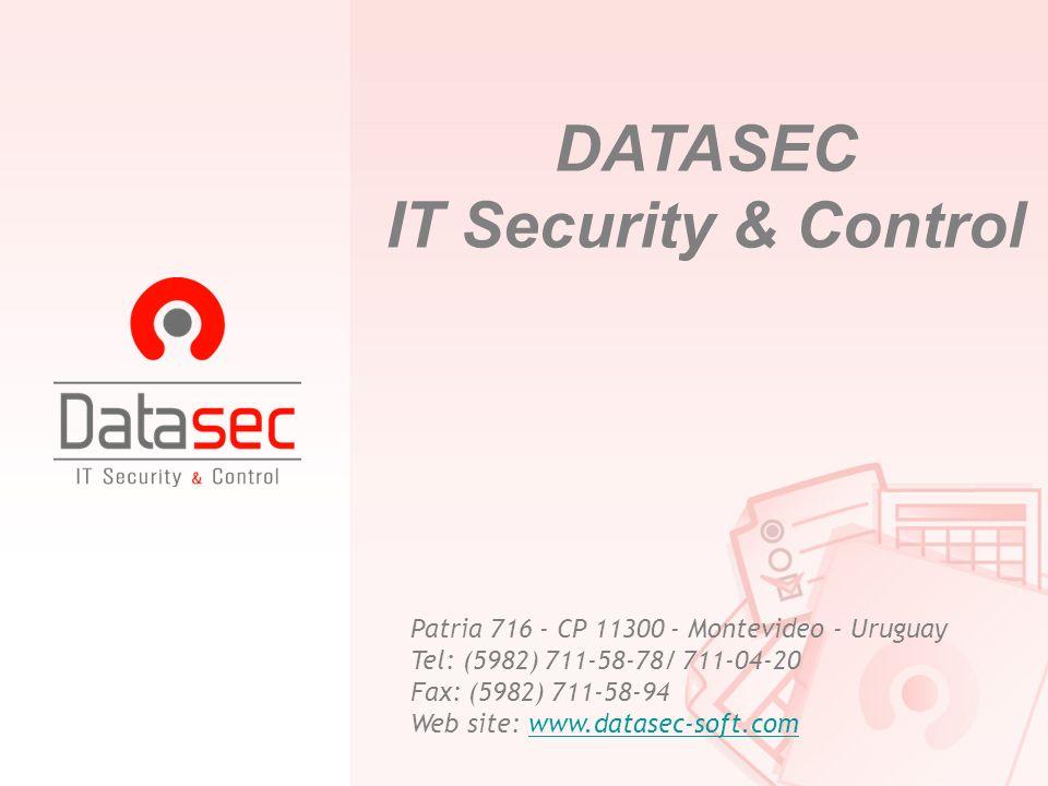 DATASEC IT Security & Control Patria 716 - CP 11300 - Montevideo - Uruguay Tel: (5982) 711-58-78/ 711-04-20 Fax: (5982) 711-58-94 Web site: www.datase