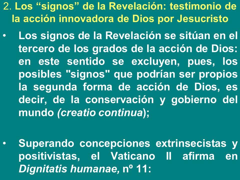 2. Los signos de la Revelación: testimonio de la acción innovadora de Dios por Jesucristo Los signos de la Revelación se sitúan en el tercero de los g
