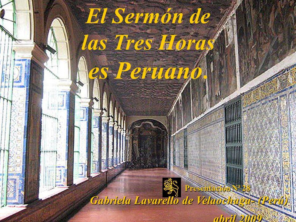 El Sermón de las Tres Horas es Peruano.