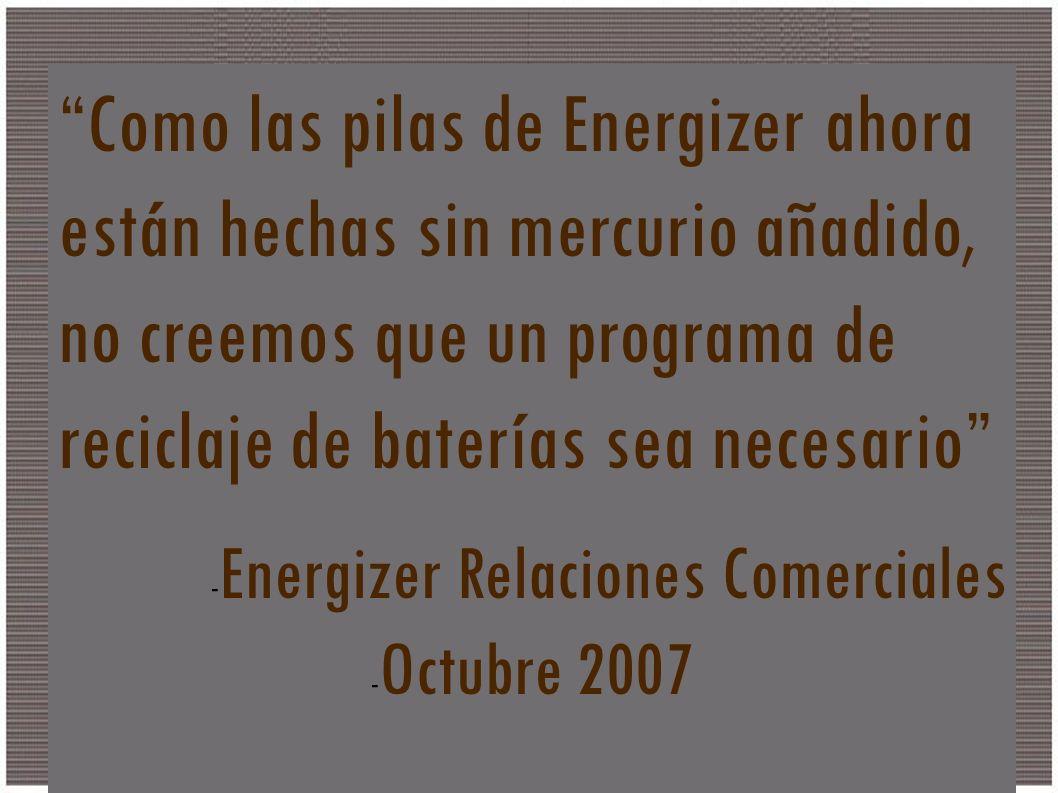 Que es? Como las pilas de Energizer ahora están hechas sin mercurio añadido, no creemos que un programa de reciclaje de baterías sea necesario - Energ