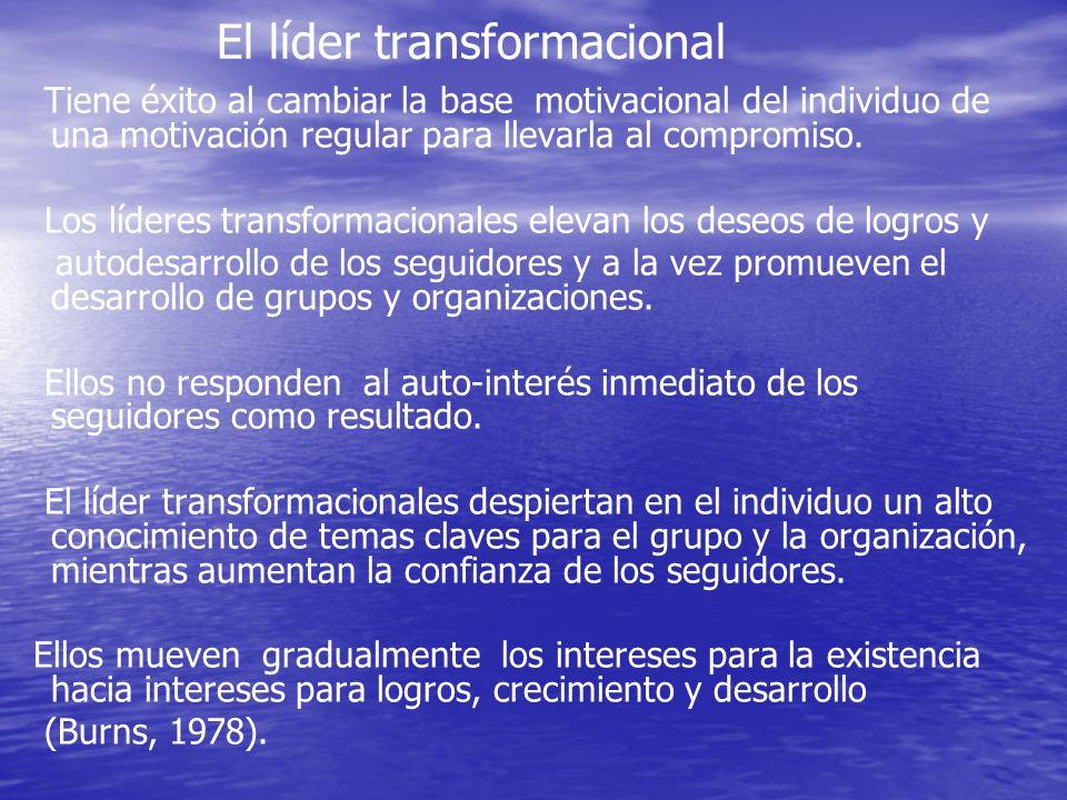 El líder transformacional Tiene éxito al cambiar la base motivacional del individuo de una motivación regular para llevarla al compromiso. Los líderes