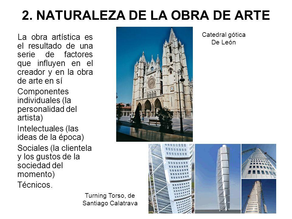 2. NATURALEZA DE LA OBRA DE ARTE La obra artística es el resultado de una serie de factores que influyen en el creador y en la obra de arte en sí Comp