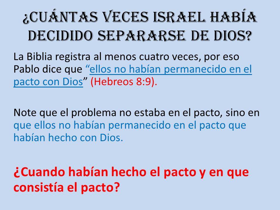 ¿Cuántas veces Israel había decidido separarse de Dios? La Biblia registra al menos cuatro veces, por eso Pablo dice que ellos no habían permanecido e
