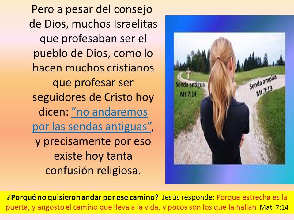 Pero a pesar del consejo de Dios, muchos Israelitas que profesaban ser el pueblo de Dios, como lo hacen muchos cristianos que profesar ser seguidores