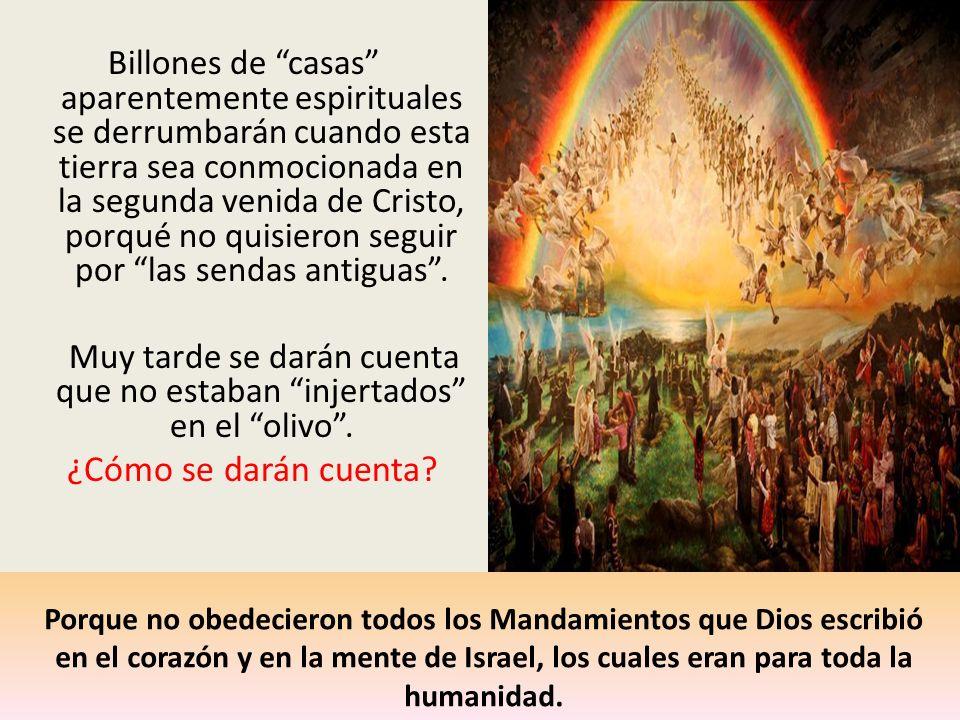 Billones de casas aparentemente espirituales se derrumbarán cuando esta tierra sea conmocionada en la segunda venida de Cristo, porqué no quisieron se