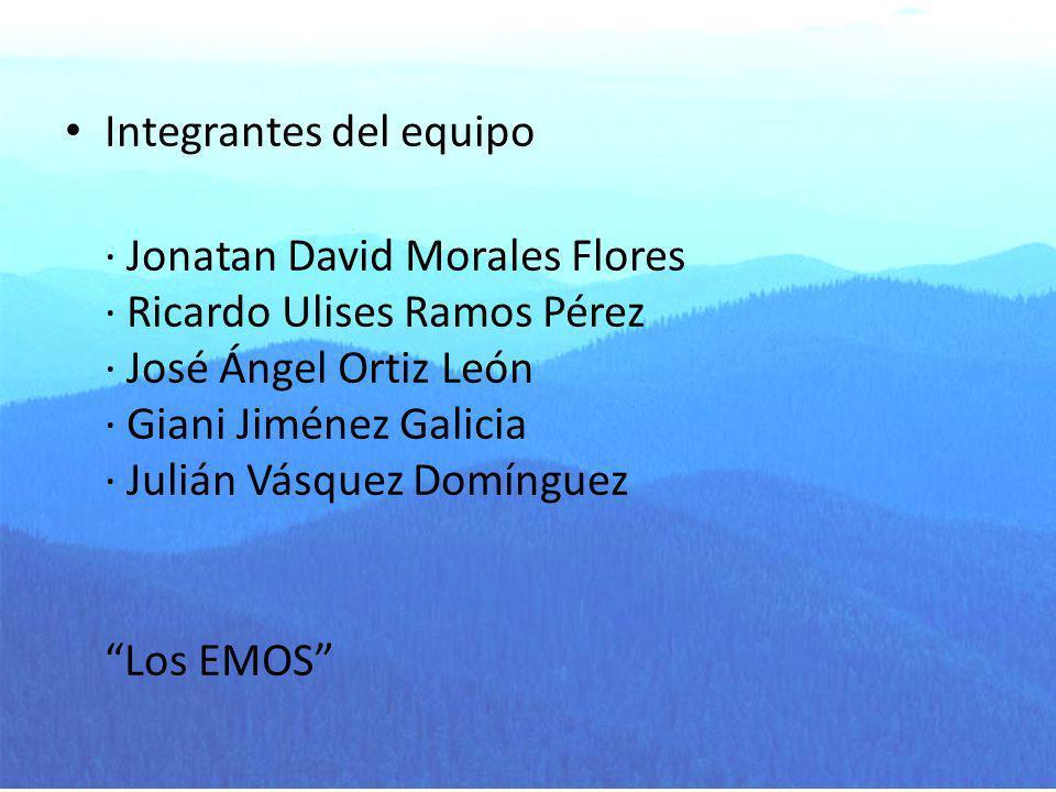 Integrantes del equipo · Jonatan David Morales Flores · Ricardo Ulises Ramos Pérez · José Ángel Ortiz León · Giani Jiménez Galicia · Julián Vásquez Do