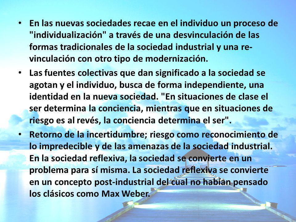 En las nuevas sociedades recae en el individuo un proceso de