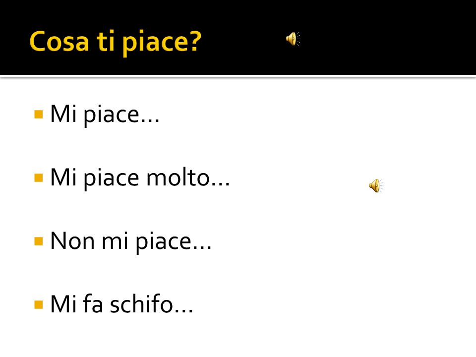 Write and answer the following questions. 1. Cosa ti piace? 2. Cosa ti piace molto? 3. Cosa non ti piace?