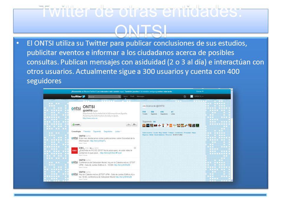 El ONTSI utiliza su Twitter para publicar conclusiones de sus estudios, publicitar eventos e informar a los ciudadanos acerca de posibles consultas.
