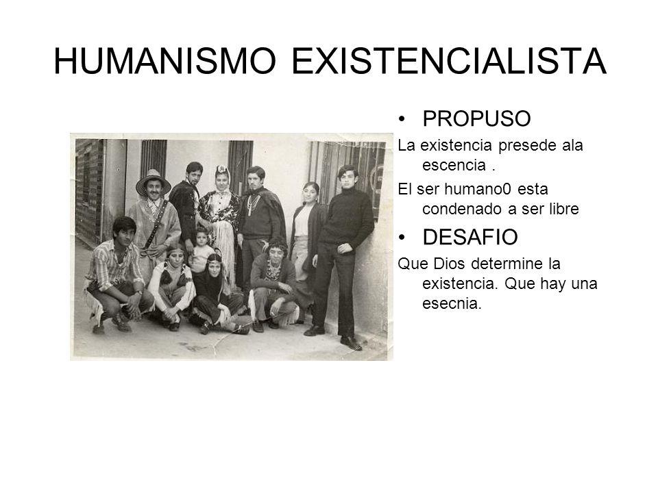 El nuevo humanismo PROPONE… La existencia comienza, se desarrolla y termina en mundo.