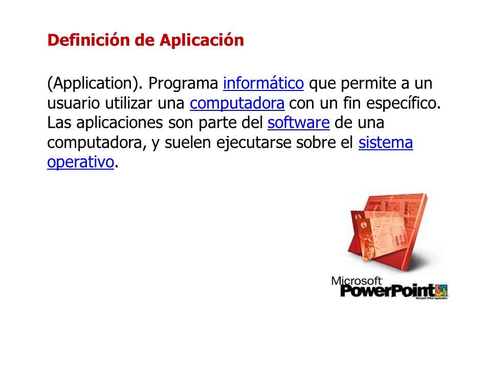 Definición de Aplicación (Application). Programa informático que permite a un usuario utilizar una computadora con un fin específico. Las aplicaciones