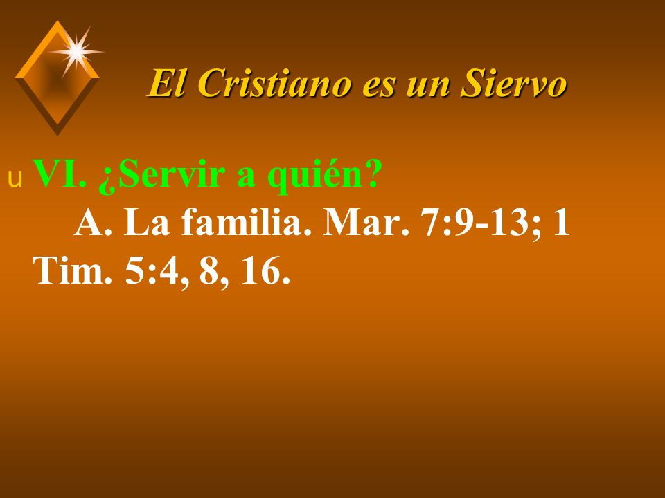 El Cristiano es un Siervo u B.Nuestra familia en Cristo, Mat.
