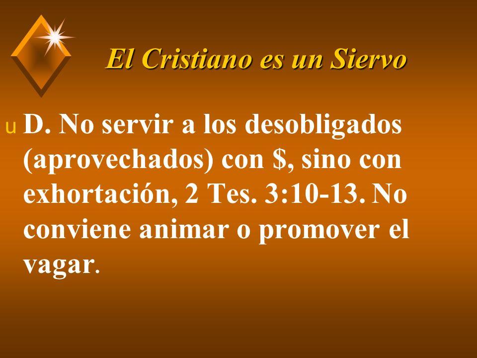 El Cristiano es un Siervo u VII.¿Servir con qué.