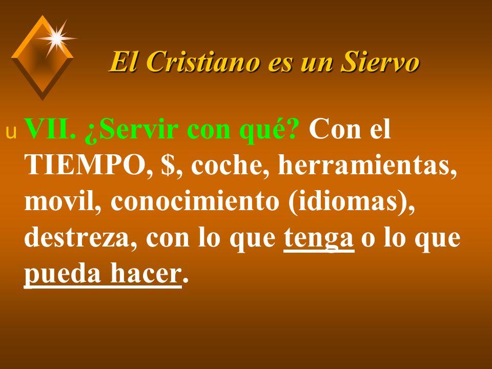 El Cristiano es un Siervo u VII.Llevar fruto para Dios.