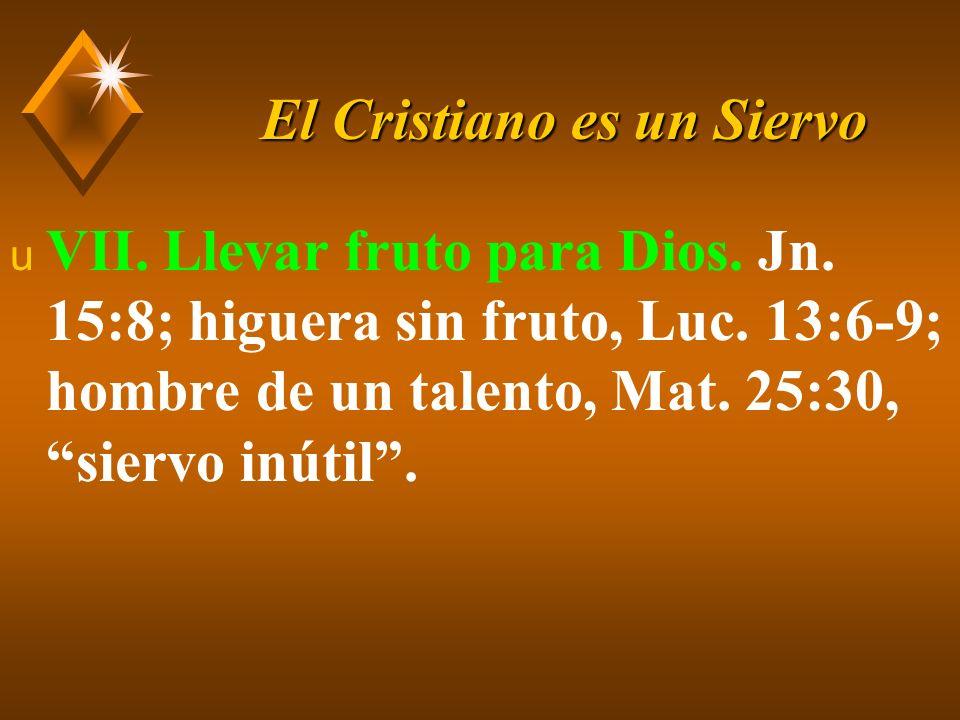 El Cristiano es un Siervo u Conclusión.A. Sabemos los textos.