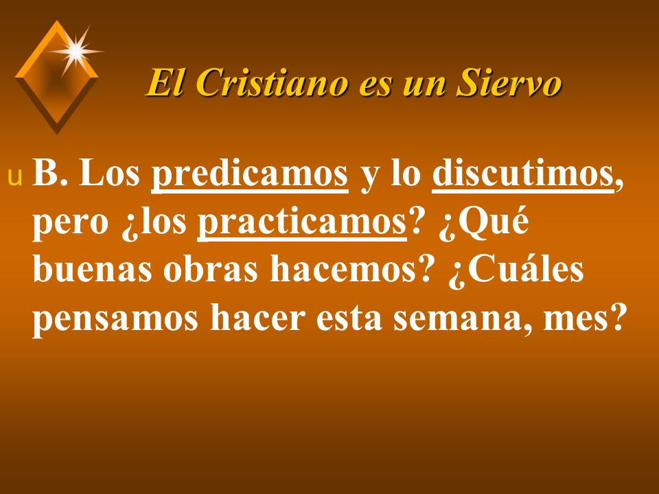 El Cristiano es un Siervo u C.