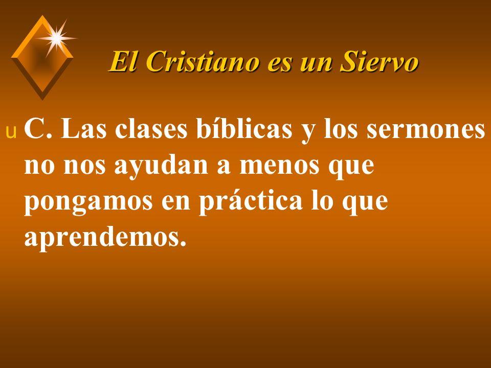 El Cristiano es un Siervo u D.