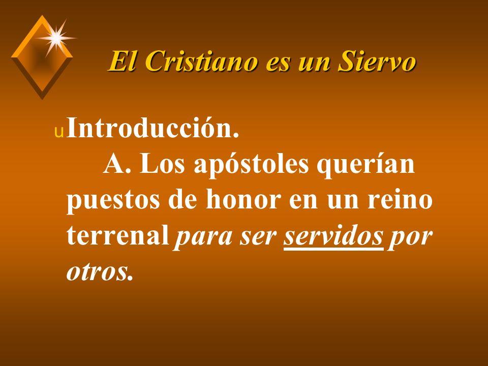 El Cristiano es un Siervo u B.