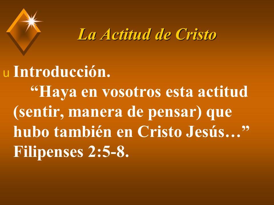 La Actitud de Cristo u La meta: la unidad.Fil. 2:2.