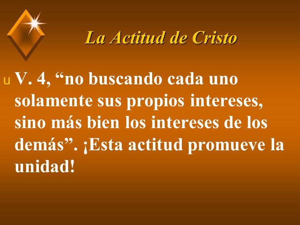 La Actitud de Cristo u Actuar sin egoísmo para beneficiar a otros.