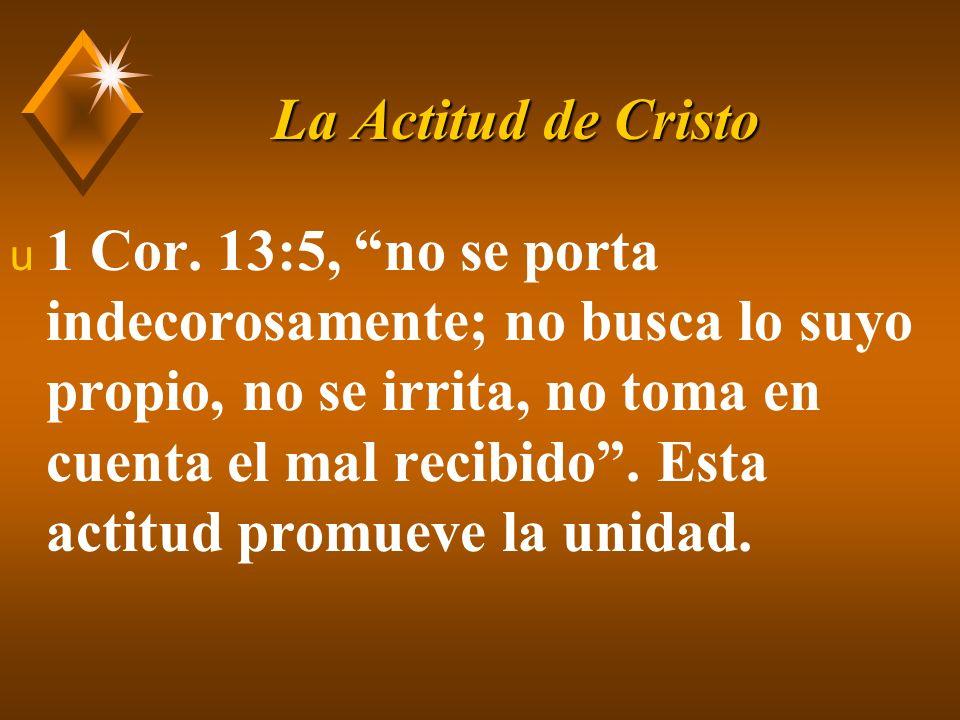 La Actitud de Cristo u 1 Cor.10:24, Nadie busque su propio bien, sino el bien del otro.