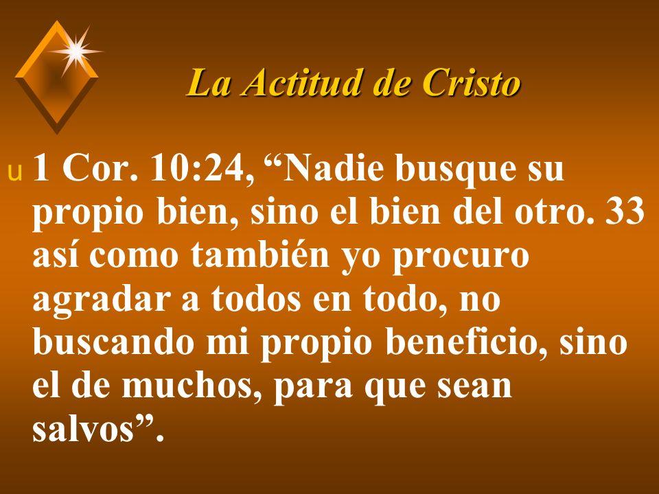 La Actitud de Cristo u Pensar de sí mismo como SIERVO.