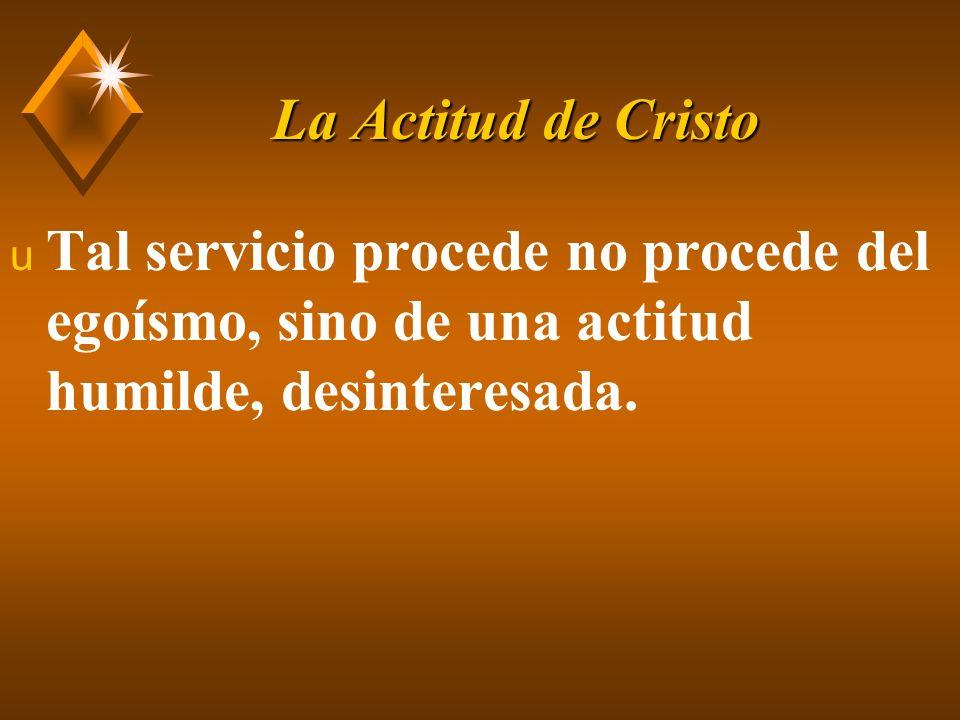 La Actitud de Cristo u Los que quieren salirse con la suya no sirven.