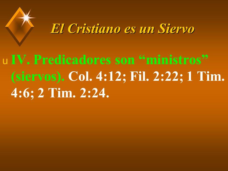 El Cristiano es un Siervo u V.Mujeres que sirvieron.