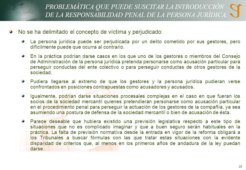 24 PROBLEMÁTICA QUE PUEDE SUSCITAR LA INTRODUCCIÓN DE LA RESPONSABILIDAD PENAL DE LA PERSONA JURÍDICA.