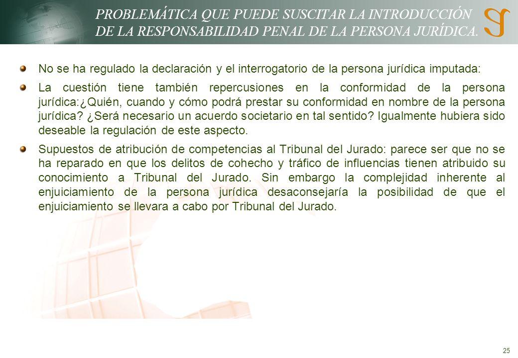 25 PROBLEMÁTICA QUE PUEDE SUSCITAR LA INTRODUCCIÓN DE LA RESPONSABILIDAD PENAL DE LA PERSONA JURÍDICA.