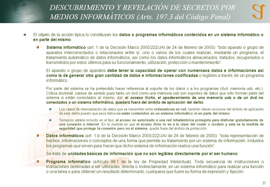 37 DESCUBRIMIENTO Y REVELACIÓN DE SECRETOS POR MEDIOS INFORMÁTICOS (Arts.