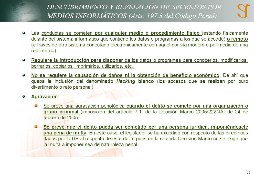 38 DESCUBRIMIENTO Y REVELACIÓN DE SECRETOS POR MEDIOS INFORMÁTICOS (Arts.