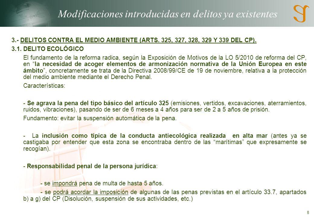 8 Modificaciones introducidas en delitos ya existentes 3.- DELITOS CONTRA EL MEDIO AMBIENTE (ARTS.