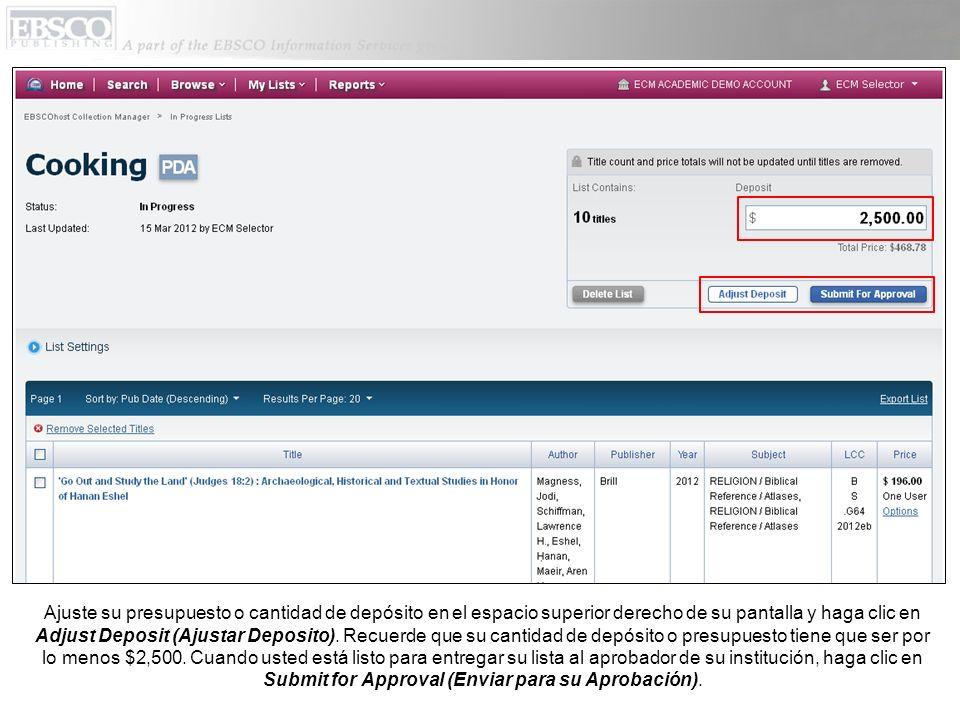 Ajuste su presupuesto o cantidad de depósito en el espacio superior derecho de su pantalla y haga clic en Adjust Deposit (Ajustar Deposito).