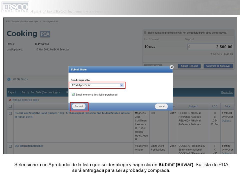 Seleccione a un Aprobador de la lista que se despliega y haga clic en Submit (Enviar). Su lista de PDA será entregada para ser aprobada y comprada.